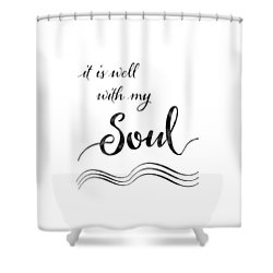 Inspirational Typography Script Calligraphy - It Is Well With My Soul Shower Curtain