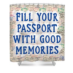 Shower Curtain featuring the mixed media Fill Your Passport With Good Memories by Mark Tisdale