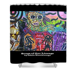 Songs Of Our Lineage Shower Curtain