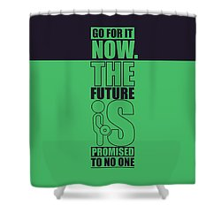 Go For It Now Gym Quotes Poster Shower Curtain