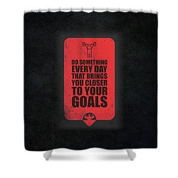 Do Something Every Day Gym Motivational Quotes Poster Shower Curtain