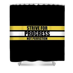 Strive For Progress Not Perfection Gym Motivational Quotes Poster Shower Curtain