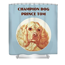 Champion Dog Prince Tom Shower Curtain