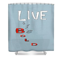 Live Life Shower Curtain