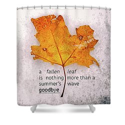 Fallen Leaf On Dirty Ice With Quote Shower Curtain