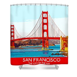 Golden Gate Bridge San Francisco The City By The Bay Shower Curtain