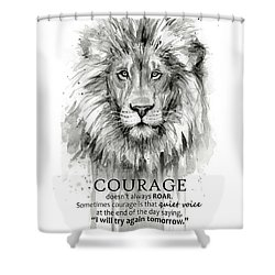 Lion Courage Motivational Quote Watercolor Animal Shower Curtain