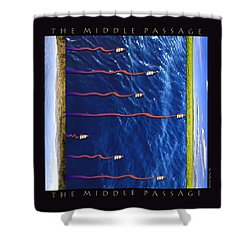 The Middle Passage Shower Curtain