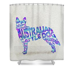 Shower Curtain featuring the painting Australian Cattle Dog Watercolor Painting / Typographic Art by Inspirowl Design