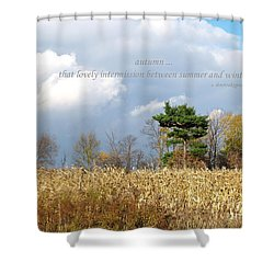 Autumn Approaches Shower Curtain by Susan  Dimitrakopoulos