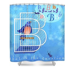 B Is For Bird And Birdcage  Shower Curtain
