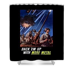 Back 'em Up With More Metal  Shower Curtain by War Is Hell Store