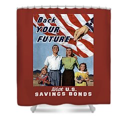 Back Your Future With Us Savings Bonds Shower Curtain by War Is Hell Store