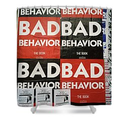 Bad Behavior Shower Curtain