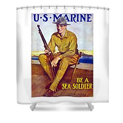 Be A Sea Soldier - Us Marine Shower Curtain