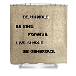 Be Generous Shower Curtain