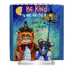 Shower Curtain featuring the painting Be Kind by Igor Postash