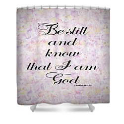 Shower Curtain featuring the painting Be Still And Know I Am God Bible Psalm Typography by Georgeta Blanaru