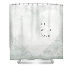 Shower Curtain featuring the mixed media Be With Love - Art By Linda Woods by Linda Woods