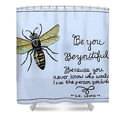 Be You Shower Curtain by Elizabeth Robinette Tyndall