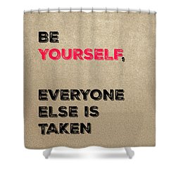 Be Yourself #3 Shower Curtain