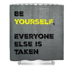 Be Yourself #4 Shower Curtain