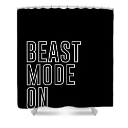 Beast Mode On - Gym Quotes - Minimalist Print - Typography - Quote Poster Shower Curtain