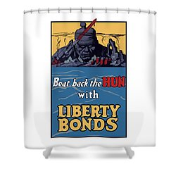 Beat Back The Hun With Liberty Bonds Shower Curtain by War Is Hell Store
