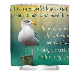 Beauty, Charm And Adventure Shower Curtain