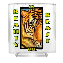 Beauty In The Beast Shower Curtain