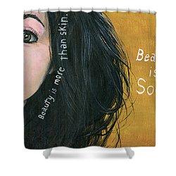 Beauty Is Soul Shower Curtain