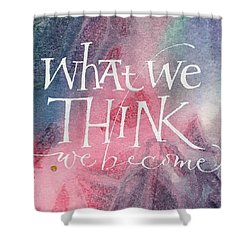 Inspirational Saying Become Shower Curtain