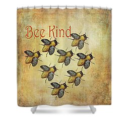 Bee Kind Shower Curtain by Kandy Hurley
