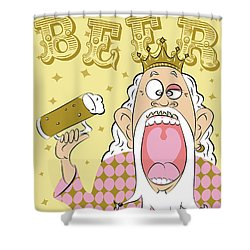 Beer King Shower Curtain