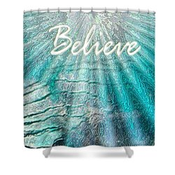 Believe By Sherri Of Palm Springs Shower Curtain