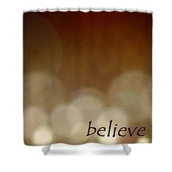 Believe Shower Curtain by Cherie Duran