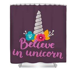 Believe In Unicorn Shower Curtain