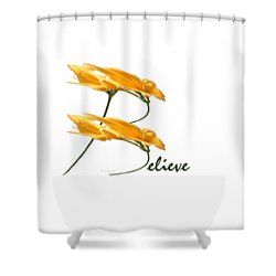 Believe Shirt Shower Curtain by Ann Lauwers