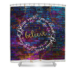 Believe With Your Heart 2 Shower Curtain