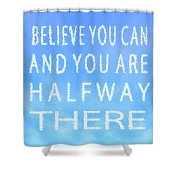 Shower Curtain featuring the painting Believe You Can Cloud Skywriting Inspiring Quote by Georgeta Blanaru