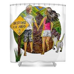Best Days Lie Ahead Shower Curtain