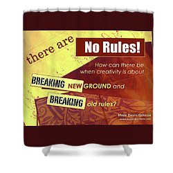 Break The Rules Shower Curtain by Mark David Gerson