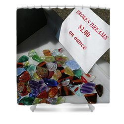 Broken Dreams For Sale Shower Curtain