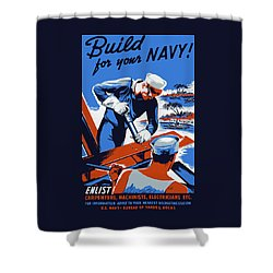 Shower Curtain featuring the painting Build For Your Navy - Ww2 by War Is Hell Store