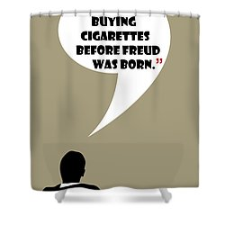 Buying Cigarettes - Mad Men Poster Don Draper Quote Shower Curtain