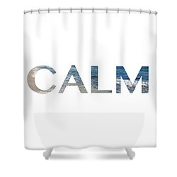 Calm Letter Art Shower Curtain