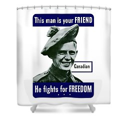 Canadian This Man Is Your Friend Shower Curtain by War Is Hell Store