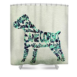 Cane Corso Watercolor Painting / Typographic Art Shower Curtain