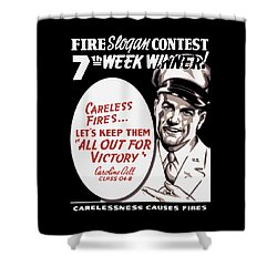 Carelessness Causes Fires Shower Curtain by War Is Hell Store