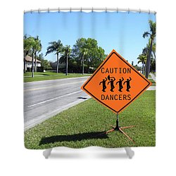 Caution Dancers Shower Curtain